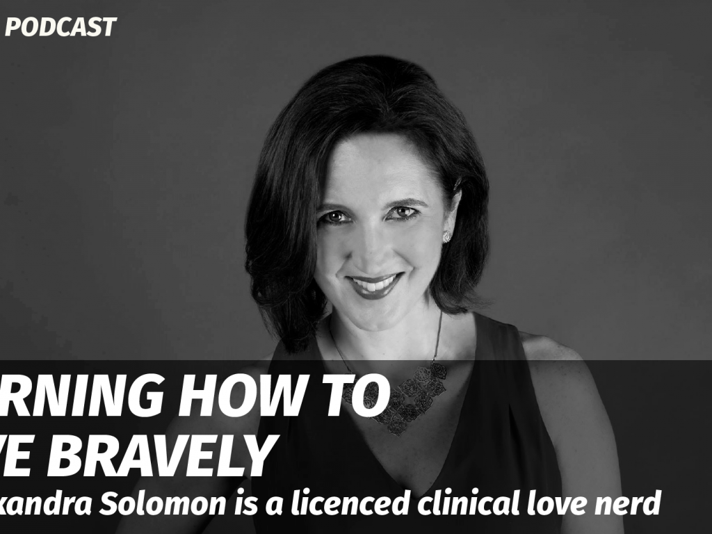 Loving Bravely with Dr. Alexandra Solomon